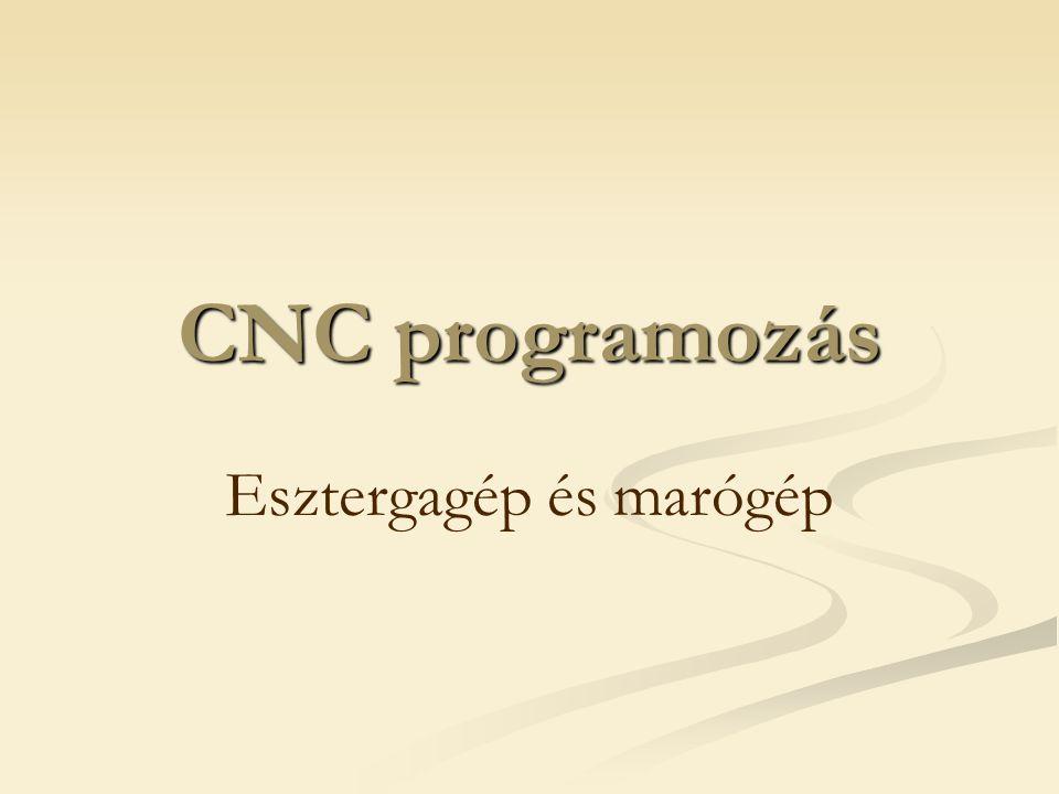 CNC programozás Esztergagép és marógép