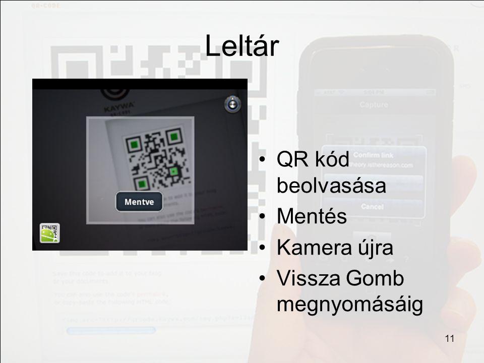 Leltár QR kód beolvasása Mentés Kamera újra Vissza Gomb megnyomásáig 11