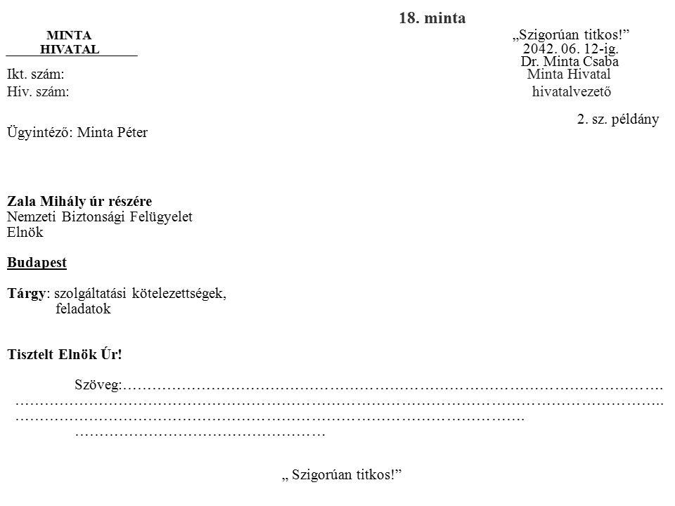 """-3- """"Szigorúan titkos!"""" Szöveg: ……………………………………………………………………………………………… ………………………………… Budapest, 2015. február 11. Dr. Minta Csaba P.H. Dr. Minta Csaba Mi"""