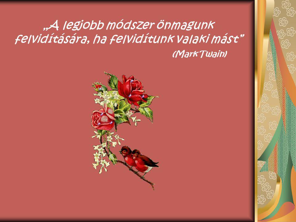"""""""Feledd a szomorúság perceit, de ne feledd el soha, amire azok tanítottak. (Vörösmarty)"""