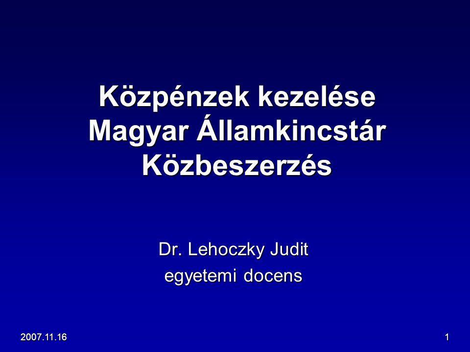 2007.11.161 Közpénzek kezelése Magyar Államkincstár Közbeszerzés Dr. Lehoczky Judit egyetemi docens
