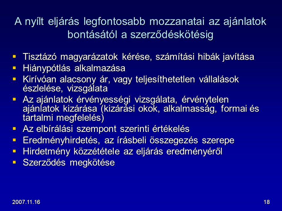 2007.11.1618 A nyílt eljárás legfontosabb mozzanatai az ajánlatok bontásától a szerződéskötésig  Tisztázó magyarázatok kérése, számítási hibák javítá