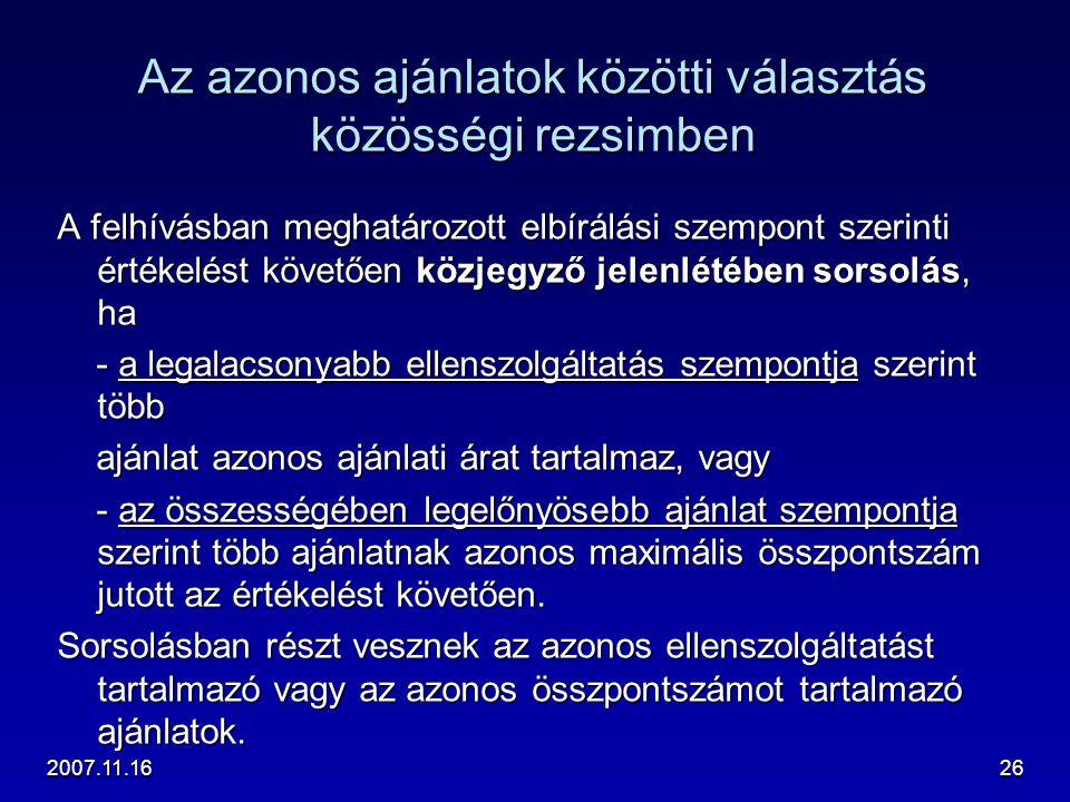 2007.11.1626 Az azonos ajánlatok közötti választás közösségi rezsimben A felhívásban meghatározott elbírálási szempont szerinti értékelést követően kö