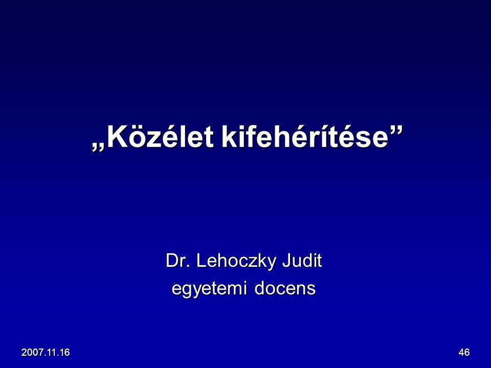 """2007.11.1646 """"Közélet kifehérítése"""" Dr. Lehoczky Judit egyetemi docens"""