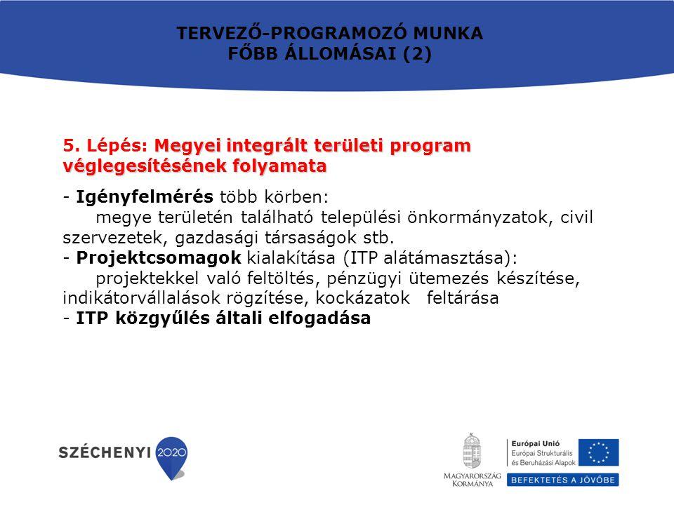 -TKR (Területi Kiválasztási Rendszer) és CLLD (közösségvezérelt helyi fejlesztések) eszközök - Megye és MJV tervezés összehangolása, kiemelten gazdaságfejlesztés terén (MJV és járása) - Új eljárásrendi jogszabálycsomagok megismerése - Ágazati operatív programokkal kapcsolatos információk összehangolása (fejlesztések, integrált projektcsomagok tervezése) TERVEZÉSI KIHÍVÁSOK (1)