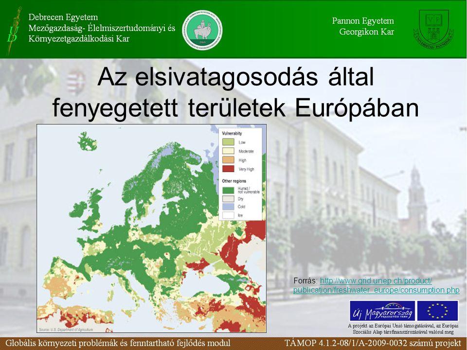 Az elsivatagosodás által fenyegetett területek Európában Forrás: http://www.grid.unep.ch/product/http://www.grid.unep.ch/product/ publication/freshwat