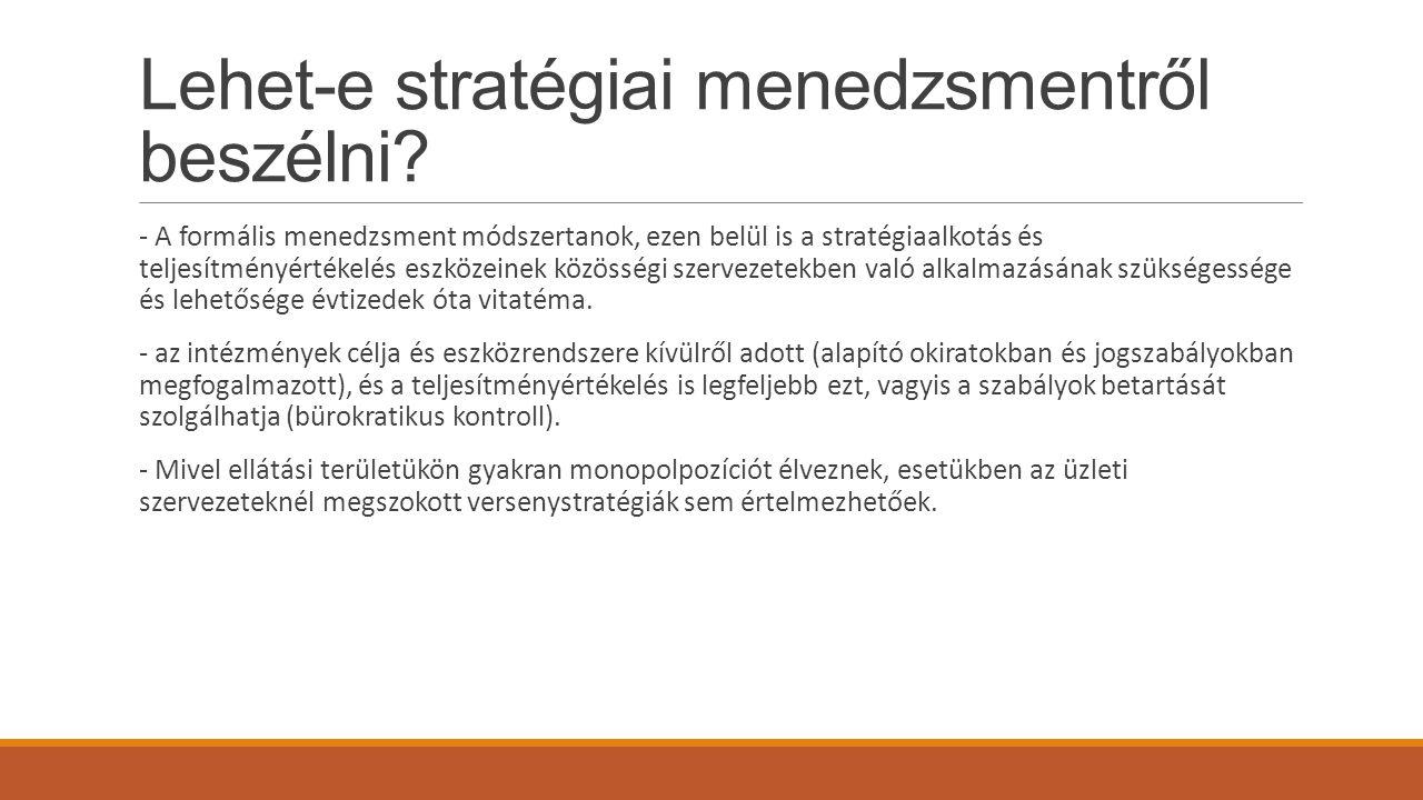 Lehet-e stratégiai menedzsmentről beszélni? - A formális menedzsment módszertanok, ezen belül is a stratégiaalkotás és teljesítményértékelés eszközein