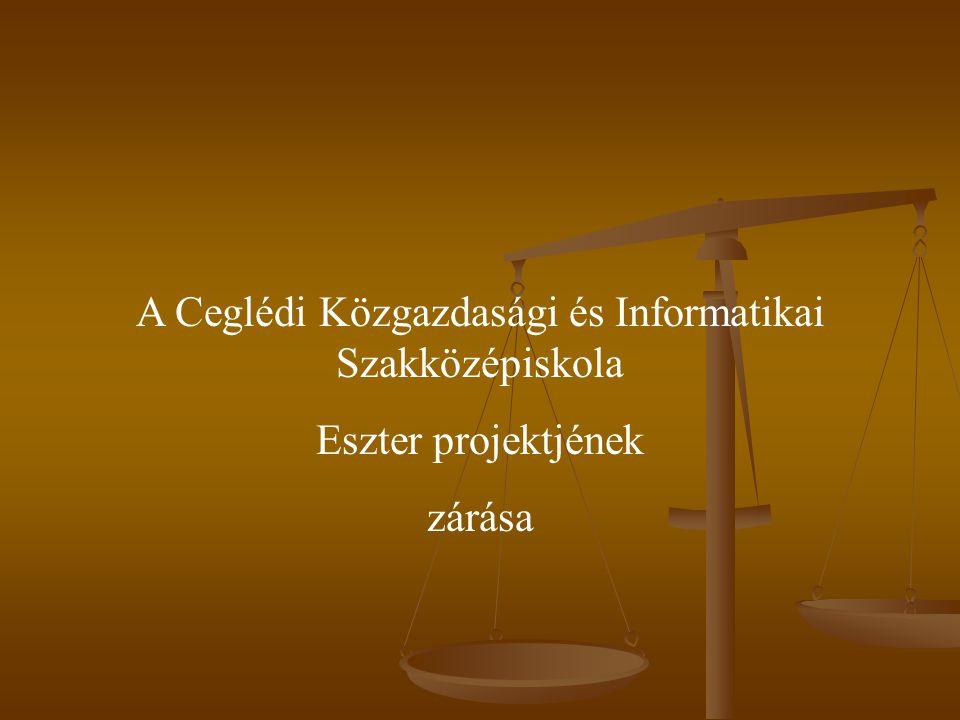 A Ceglédi Közgazdasági és Informatikai Szakközépiskola Eszter projektjének zárása