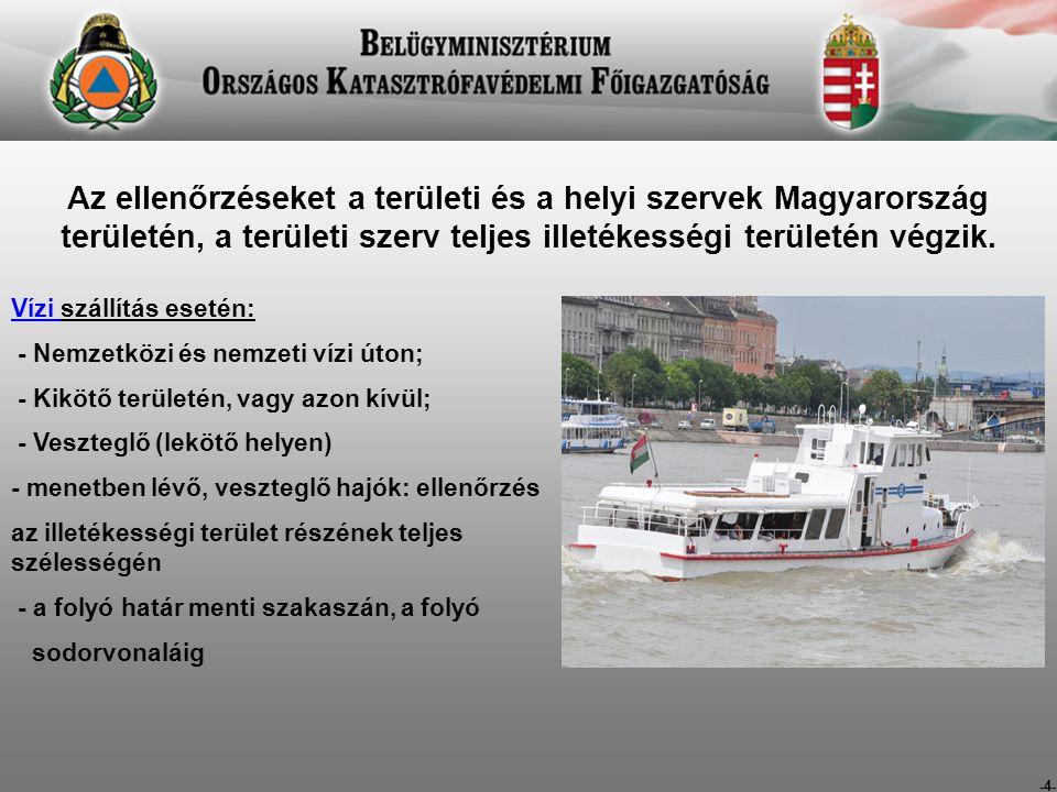 -4- Az ellenőrzéseket a területi és a helyi szervek Magyarország területén, a területi szerv teljes illetékességi területén végzik.