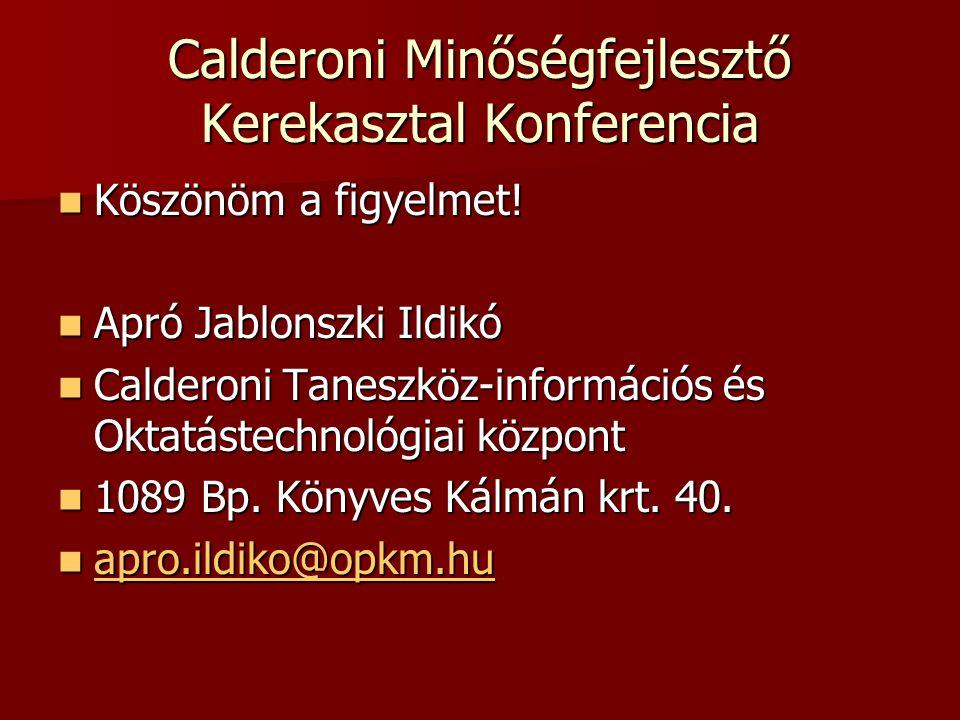 Calderoni Minőségfejlesztő Kerekasztal Konferencia Köszönöm a figyelmet.