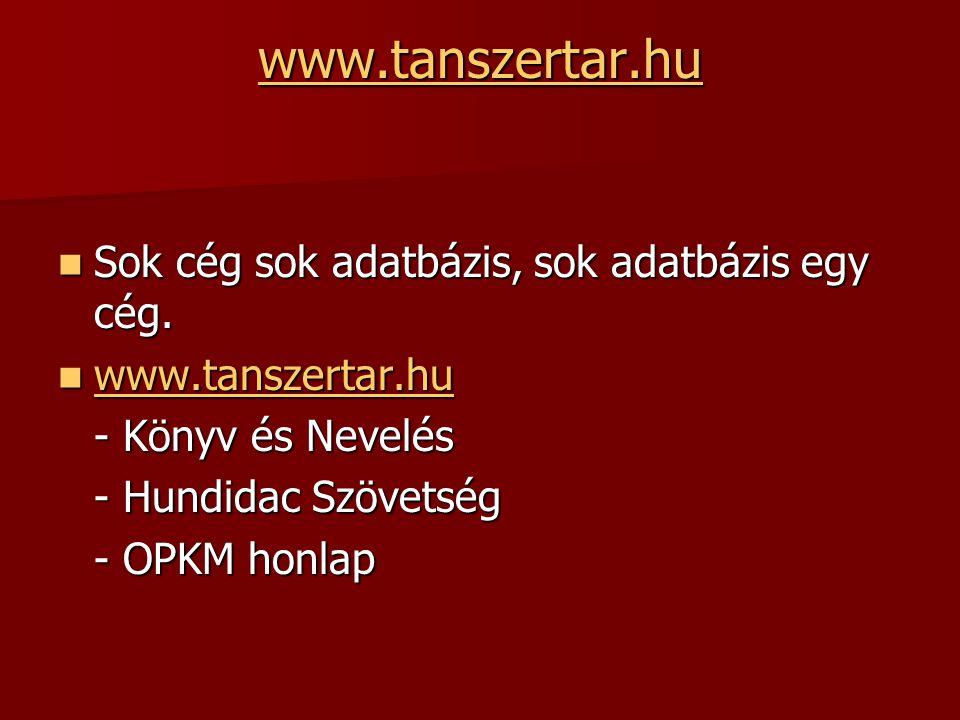 www.tanszertar.hu Sok cég sok adatbázis, sok adatbázis egy cég.