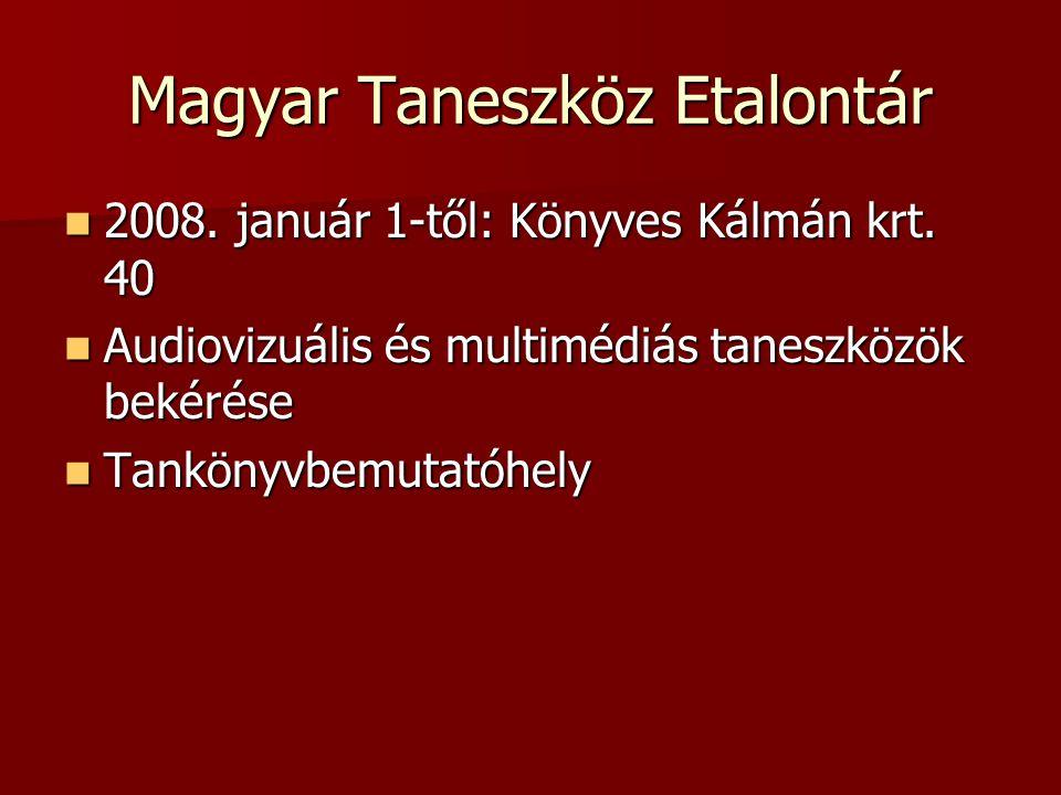 Magyar Taneszköz Etalontár 2008. január 1-től: Könyves Kálmán krt. 40 2008. január 1-től: Könyves Kálmán krt. 40 Audiovizuális és multimédiás taneszkö