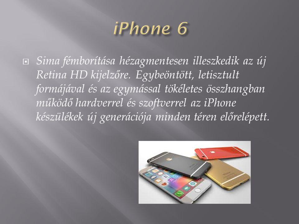  Az iPhone 6 az Apple Inc. okostelefonja, amelyet 2014.