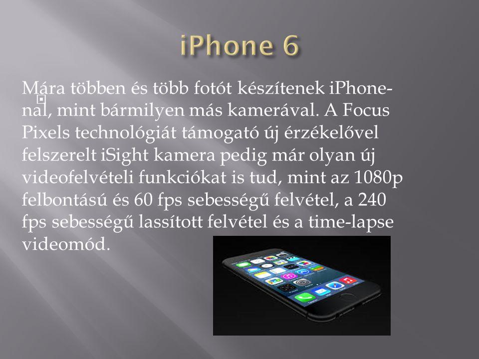 https://www.apple.com/hu/iphone-6/ Google képek