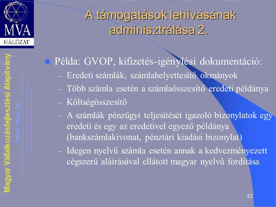 22 A támogatások lehívásának adminisztrálása 2. A támogatások lehívásának adminisztrálása 2.
