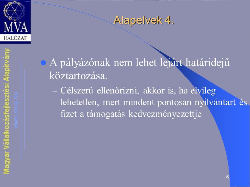 6 Alapelvek 4. A pályázónak nem lehet lejárt határidejű köztartozása.