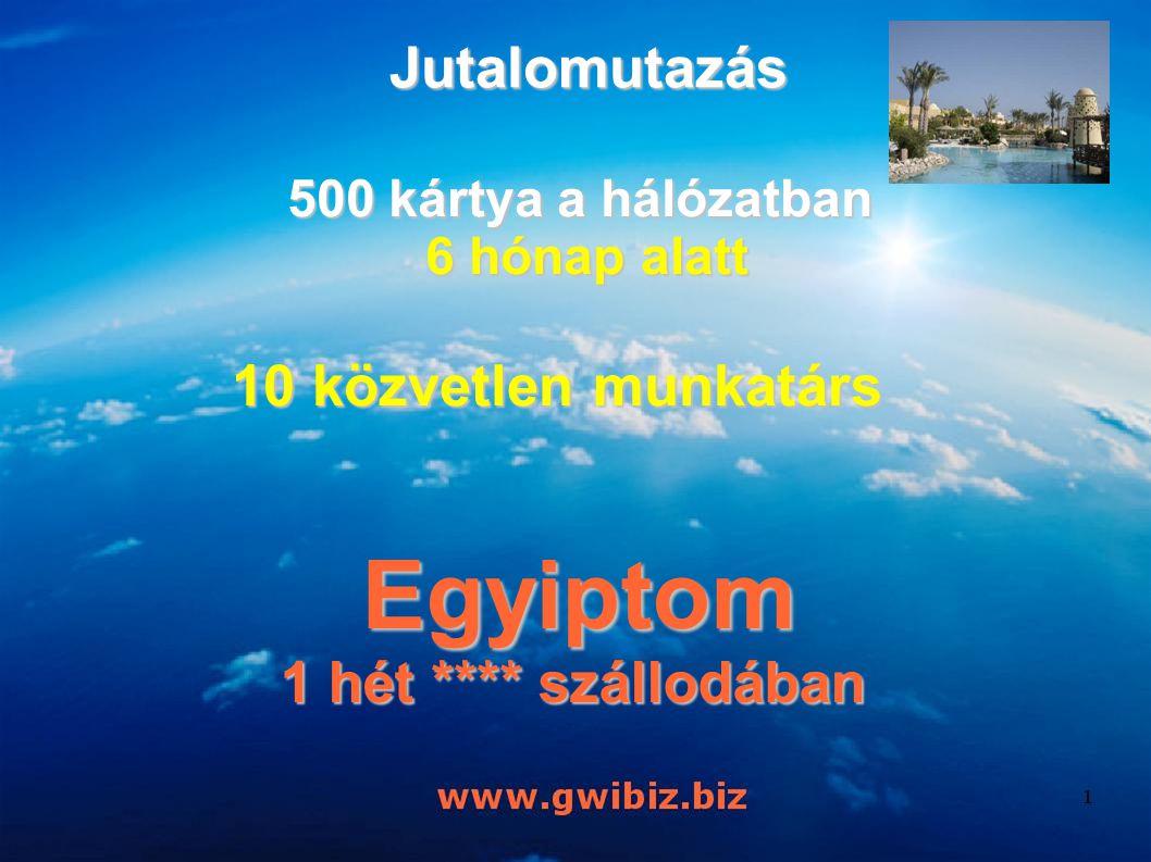 Jutalomutazás 500 kártya a hálózatban 6 hónap alatt 6 hónap alatt Egyiptom Egyiptom 1 hét **** szállodában 10 közvetlen munkatárs 10 közvetlen munkatárs