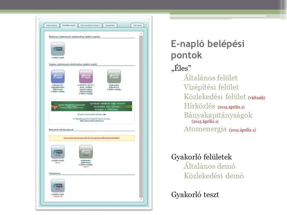 """E-napló belépési pontok """"Éles"""" Általános felület Vízépítési felület Közlekedési felület (változik) Hírközlés (2015.április.1) Bányakapitányságok (2015"""