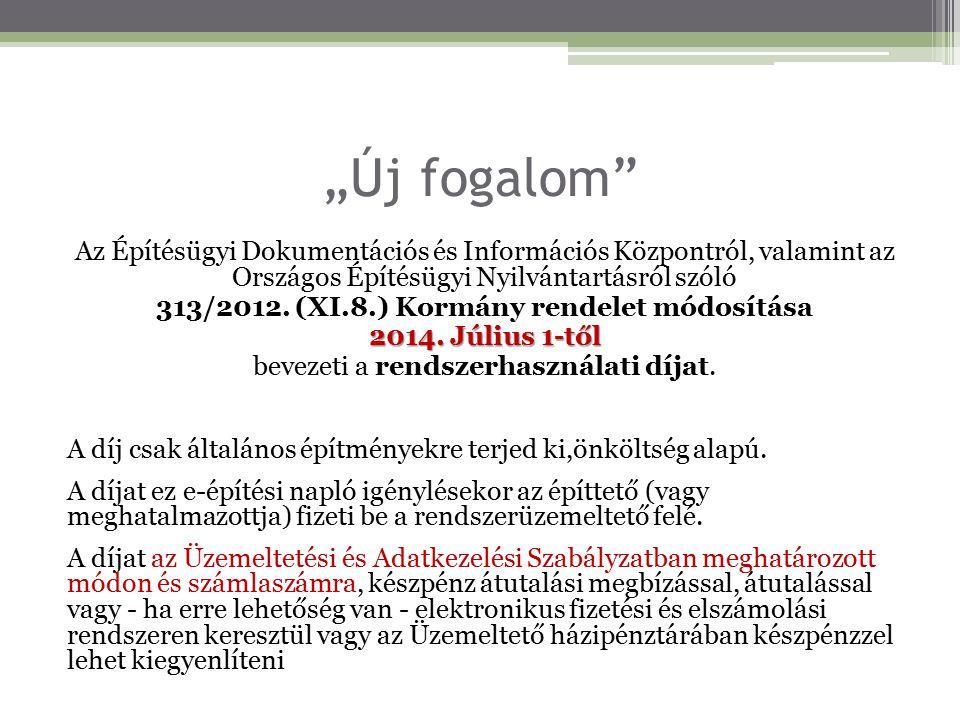 """""""Új fogalom"""" Az Építésügyi Dokumentációs és Információs Központról, valamint az Országos Építésügyi Nyilvántartásról szóló 313/2012. (XI.8.) Kormány r"""