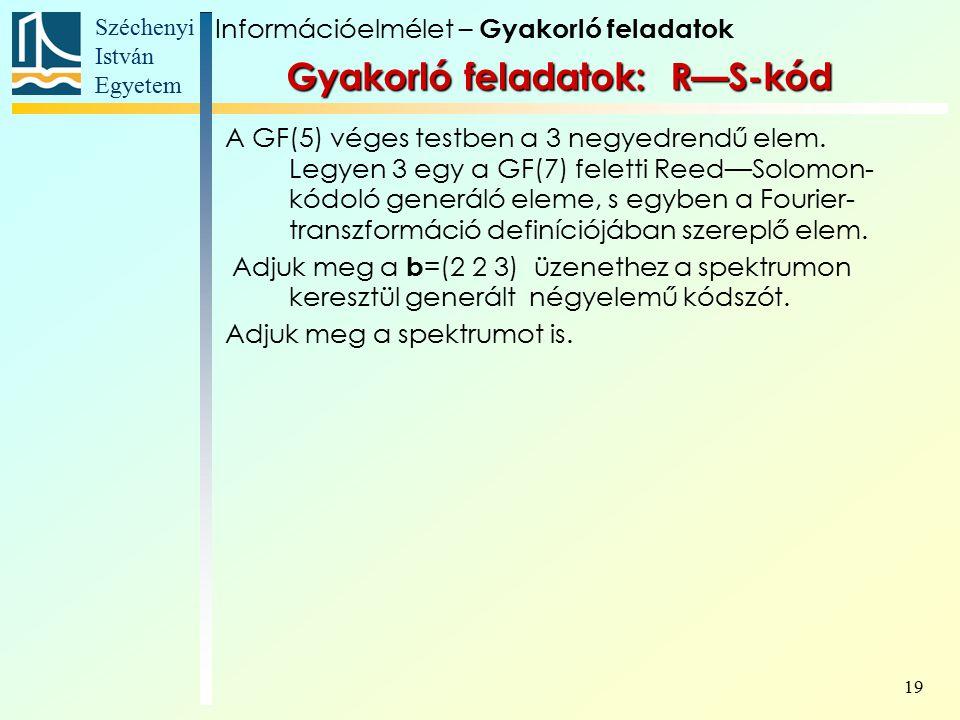 Széchenyi István Egyetem 19 A GF(5) véges testben a 3 negyedrendű elem.