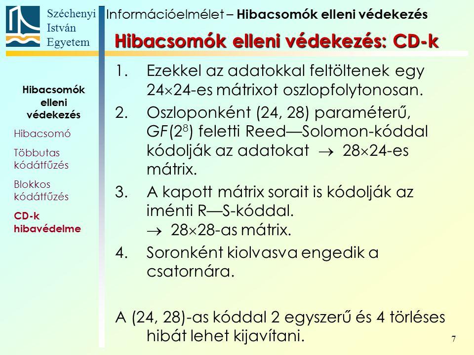 Széchenyi István Egyetem 7 1.Ezekkel az adatokkal feltöltenek egy 24  24-es mátrixot oszlopfolytonosan.