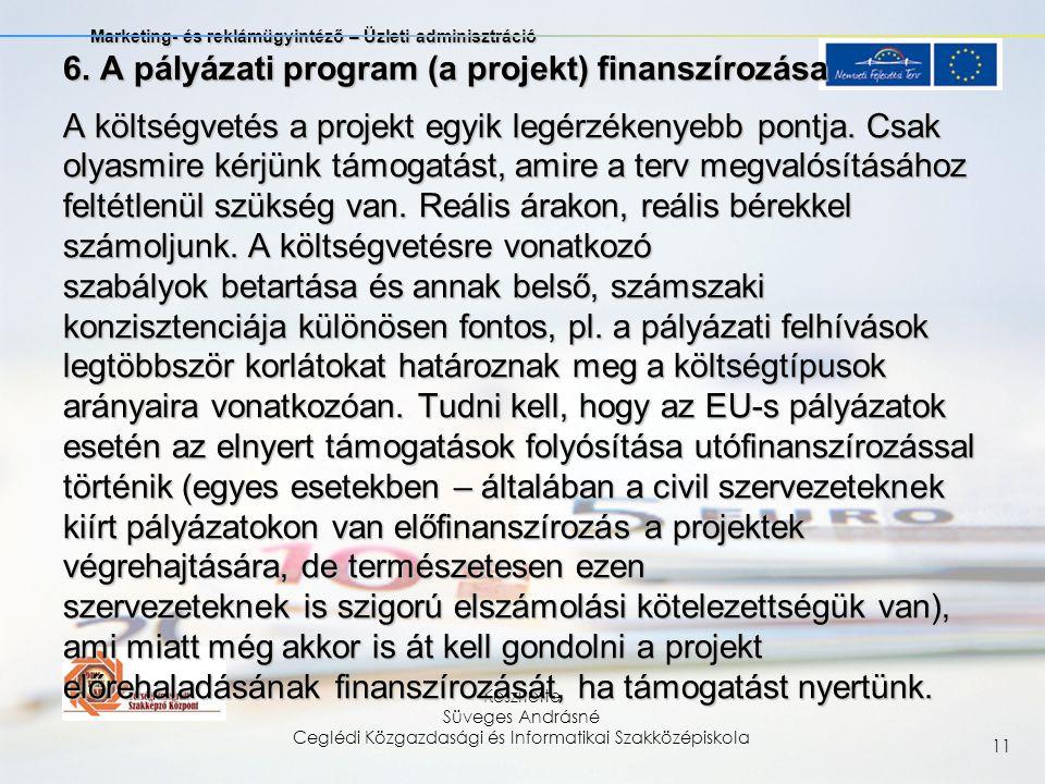 Marketing- és reklámügyintéző – Üzleti adminisztráció Készítette Süveges Andrásné Ceglédi Közgazdasági és Informatikai Szakközépiskola 11 6.