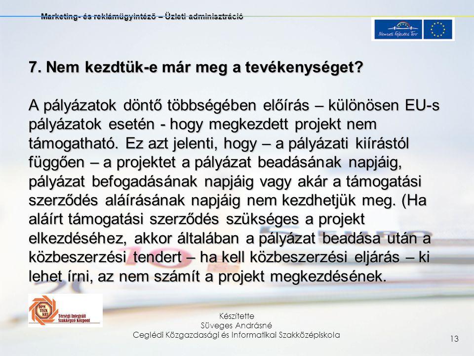 Marketing- és reklámügyintéző – Üzleti adminisztráció Készítette Süveges Andrásné Ceglédi Közgazdasági és Informatikai Szakközépiskola 13 7.