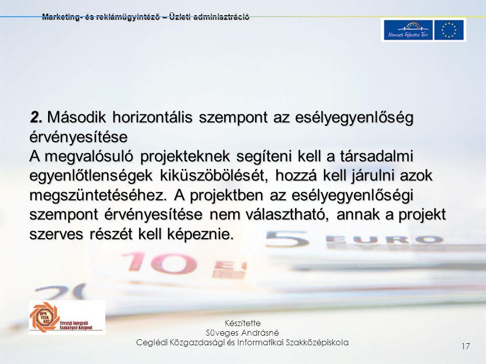 Marketing- és reklámügyintéző – Üzleti adminisztráció Készítette Süveges Andrásné Ceglédi Közgazdasági és Informatikai Szakközépiskola 17 2.