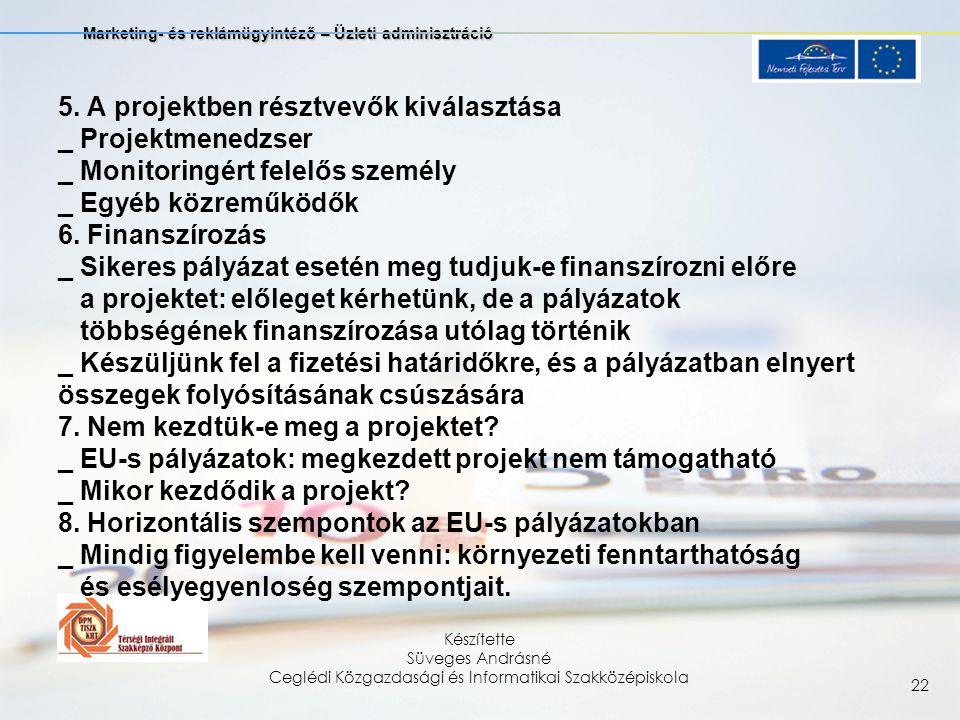 Marketing- és reklámügyintéző – Üzleti adminisztráció Készítette Süveges Andrásné Ceglédi Közgazdasági és Informatikai Szakközépiskola 22 5.