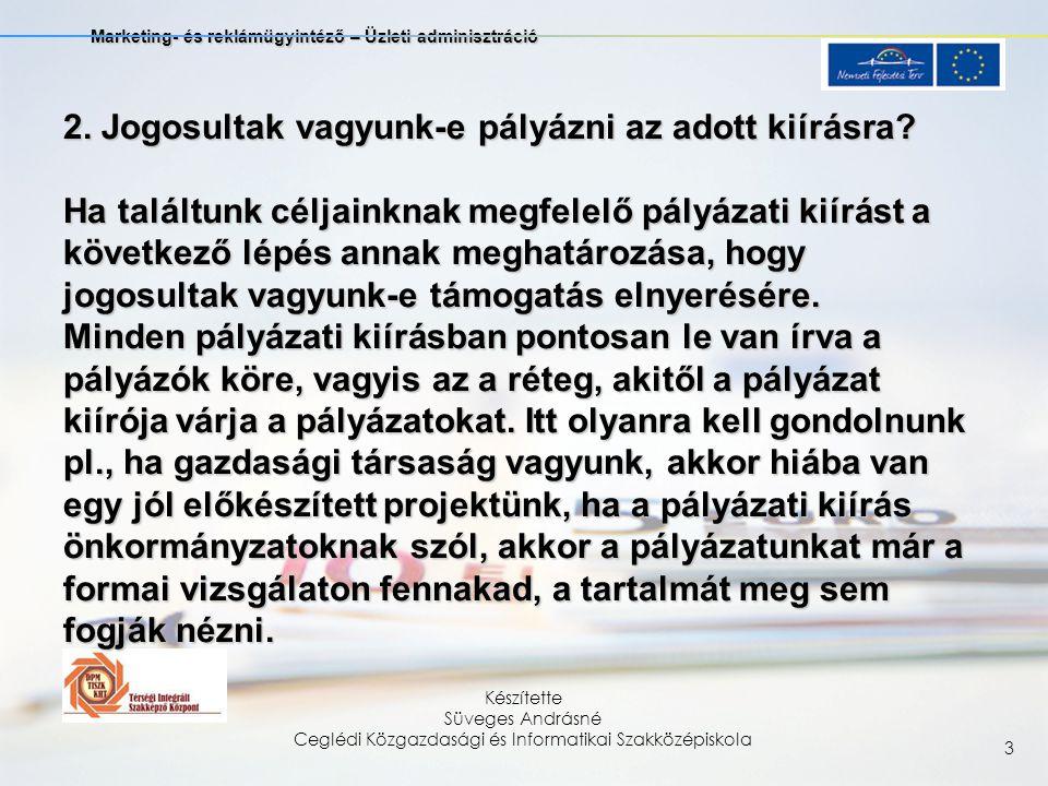 Marketing- és reklámügyintéző – Üzleti adminisztráció Készítette Süveges Andrásné Ceglédi Közgazdasági és Informatikai Szakközépiskola 3 2.