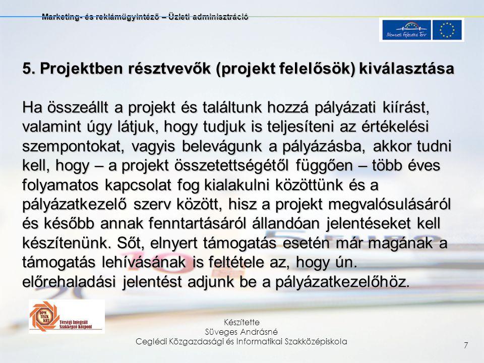 Marketing- és reklámügyintéző – Üzleti adminisztráció Készítette Süveges Andrásné Ceglédi Közgazdasági és Informatikai Szakközépiskola 7 5.