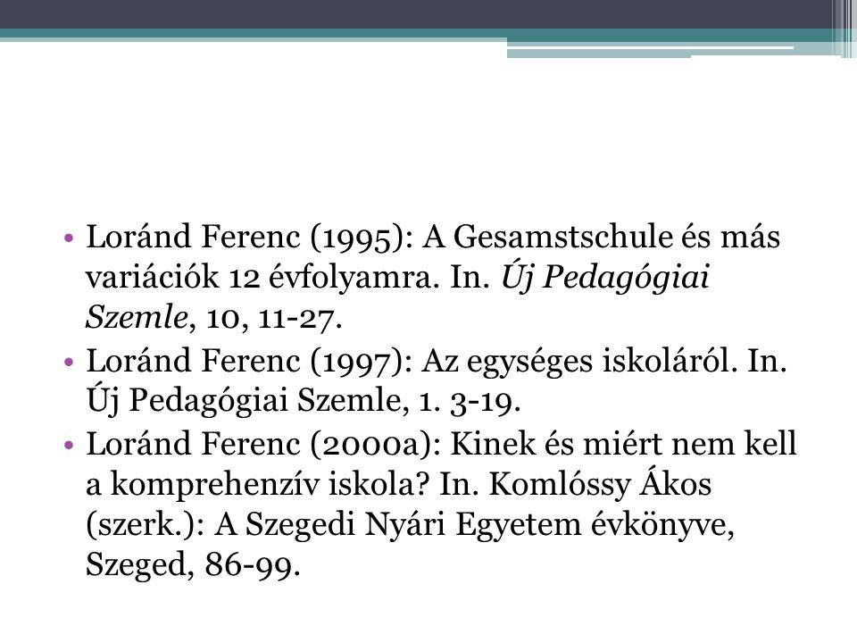 Loránd Ferenc (1995): A Gesamstschule és más variációk 12 évfolyamra.