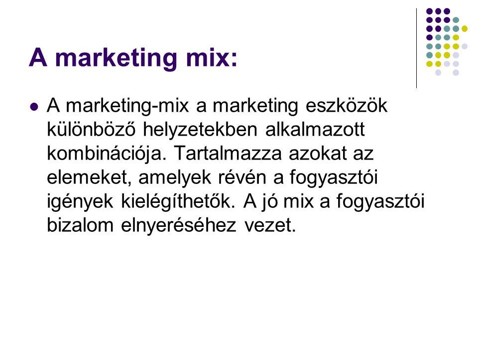 A marketing mix: A marketing-mix a marketing eszközök különböző helyzetekben alkalmazott kombinációja. Tartalmazza azokat az elemeket, amelyek révén a