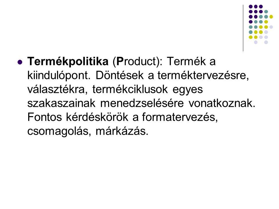 Termékpolitika (Product): Termék a kiindulópont. Döntések a terméktervezésre, választékra, termékciklusok egyes szakaszainak menedzselésére vonatkozna