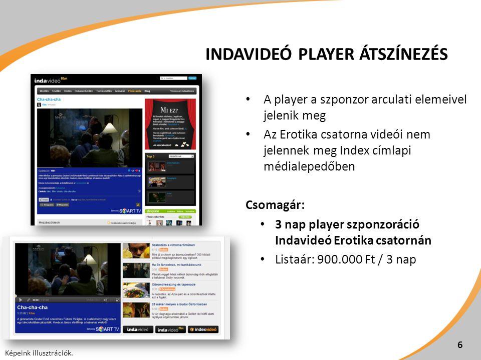 INDAVIDEÓ PLAYER ÁTSZÍNEZÉS A player a szponzor arculati elemeivel jelenik meg Az Erotika csatorna videói nem jelennek meg Index címlapi médialepedőbe