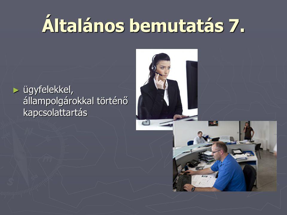 Általános bemutatás 7. ► ügyfelekkel, állampolgárokkal történő kapcsolattartás