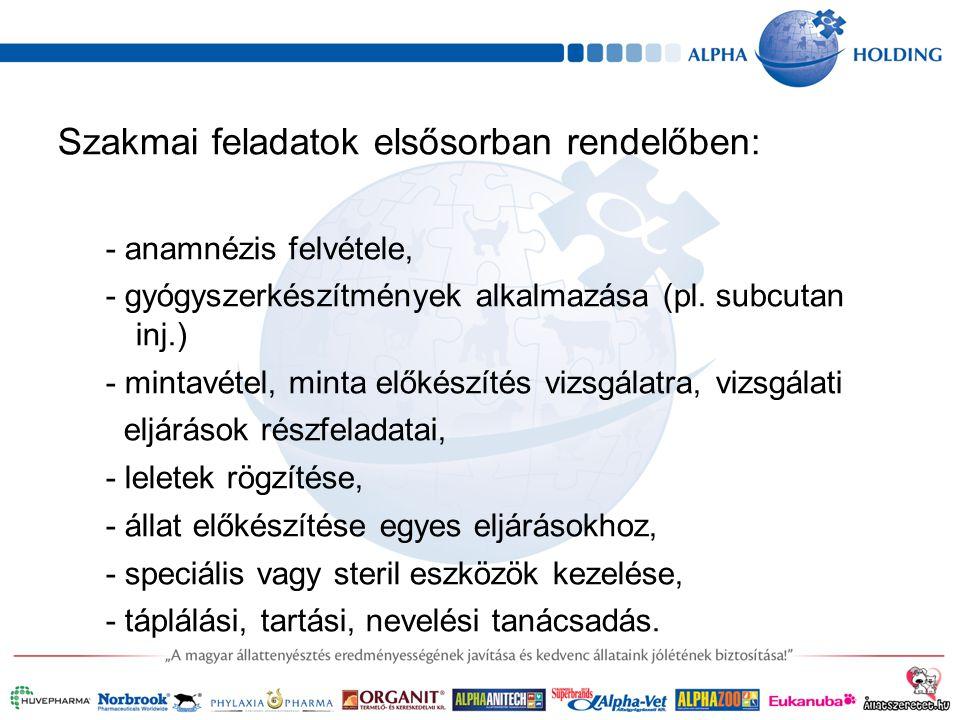 Szakmai feladatok elsősorban rendelőben: - anamnézis felvétele, - gyógyszerkészítmények alkalmazása (pl.
