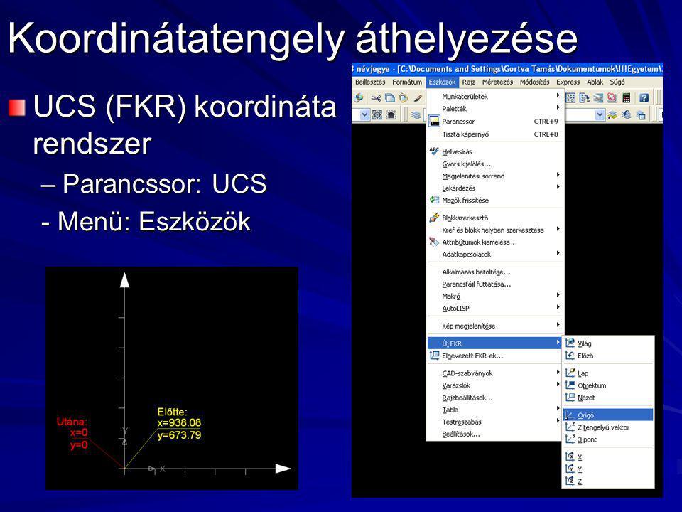 Koordinátatengely áthelyezése UCS (FKR) koordináta rendszer –Parancssor: UCS - Menü: Eszközök