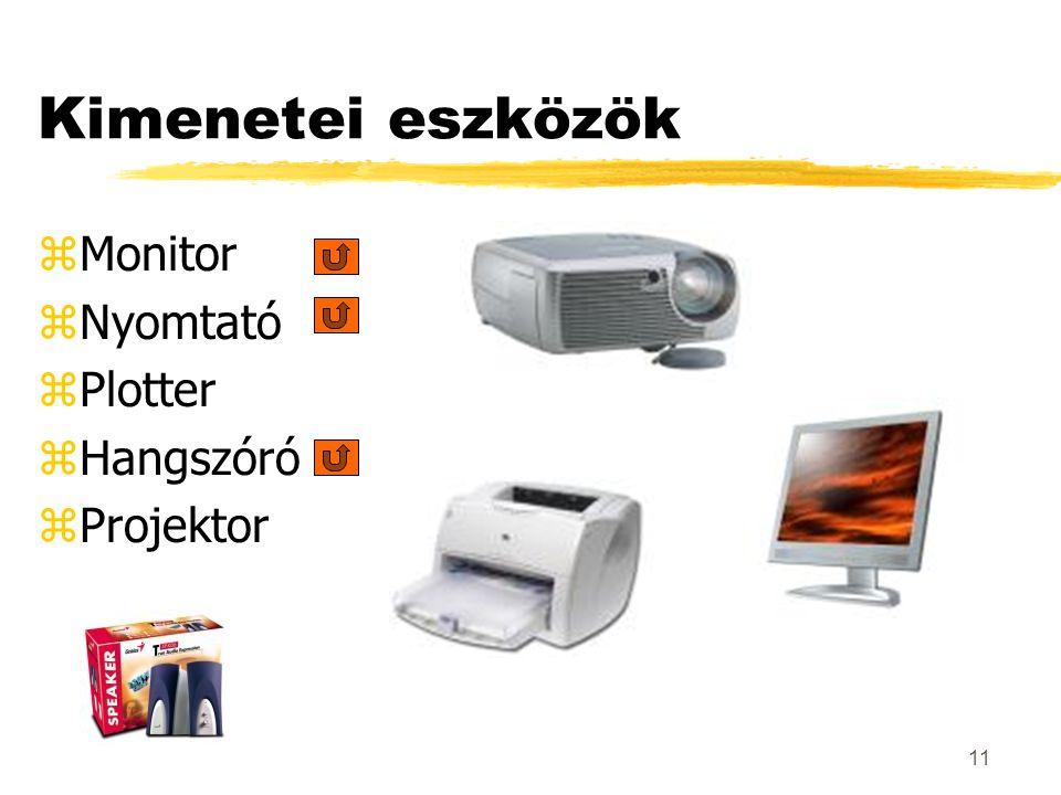 10 Bemeneti eszközök zBillentyűzet zPozicionáló eszközök yegér yjoystick yfényceruza ytouchpad ytouchscreen zScanner zWeb-kamera zMikrofon