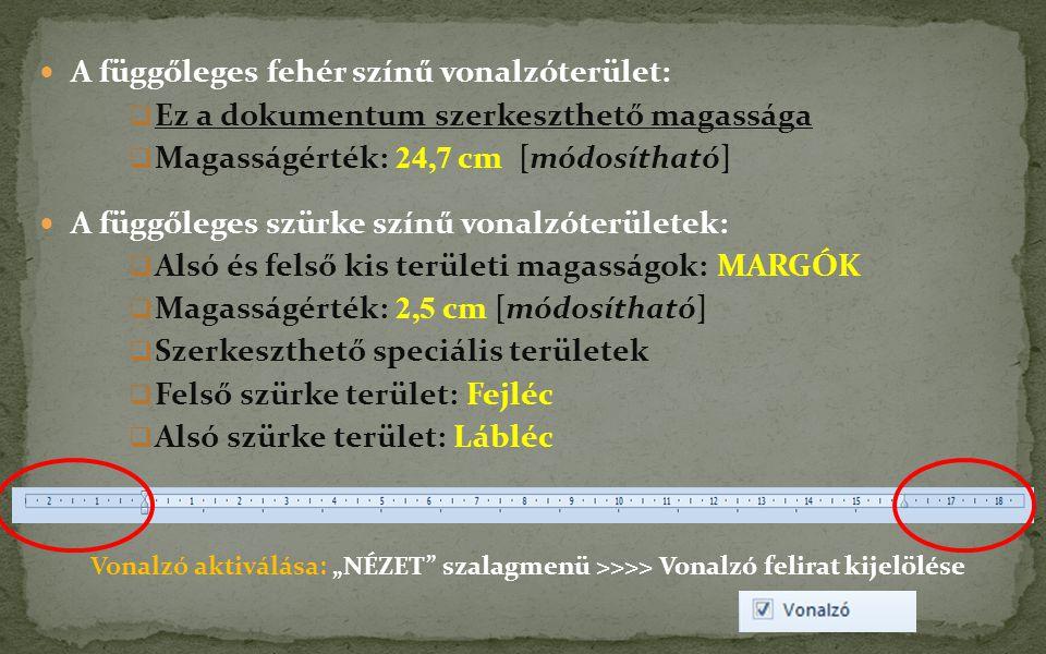 A függőleges fehér színű vonalzóterület:  Ez a dokumentum szerkeszthető magassága  Magasságérték: 24,7 cm [módosítható] A függőleges szürke színű vo