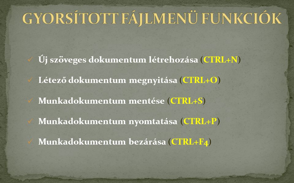 Új szöveges dokumentum létrehozása (CTRL+N) Létező dokumentum megnyitása (CTRL+O) Munkadokumentum mentése (CTRL+S) Munkadokumentum nyomtatása (CTRL+P)