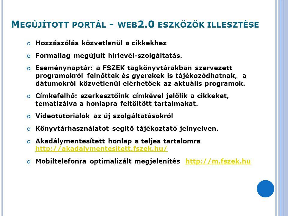 M EGÚJÍTOTT PORTÁL - WEB 2.0 ESZKÖZÖK ILLESZTÉSE Hozzászólás közvetlenül a cikkekhez Formailag megújult hírlevél-szolgáltatás. Eseménynaptár: a FSZEK