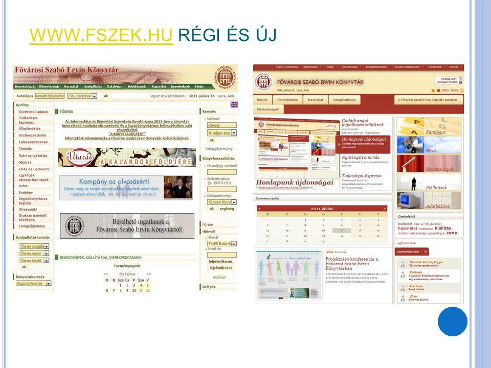 O NLINE FEJLESZTÉSEK Interaktivitás és távhasználat  Közösségi hírmegosztó szolgáltatások illesztése  Azonosítás alapú távhasználat (beiratkozás, hosszabbítás)  Digitális tartalomszolgáltatás  Elektronikus dokumentumok kölcsönzése Tartalmi bővítés  Honlapokon új oldalak új célközönség számára  Elavult adatbázis kezelő rendszerek kiváltása  Retrospektív konverziók  FSZEK: szak-gyűjteményi adatbázisok konverziója (irodalmi analitika, mese, szociológia, Budapest Bibliográfia és Képarchívum)  10 ezer muzeális fénykép metaadatainak rögzítése, és digitális változatának betöltése (objektum-szerver)