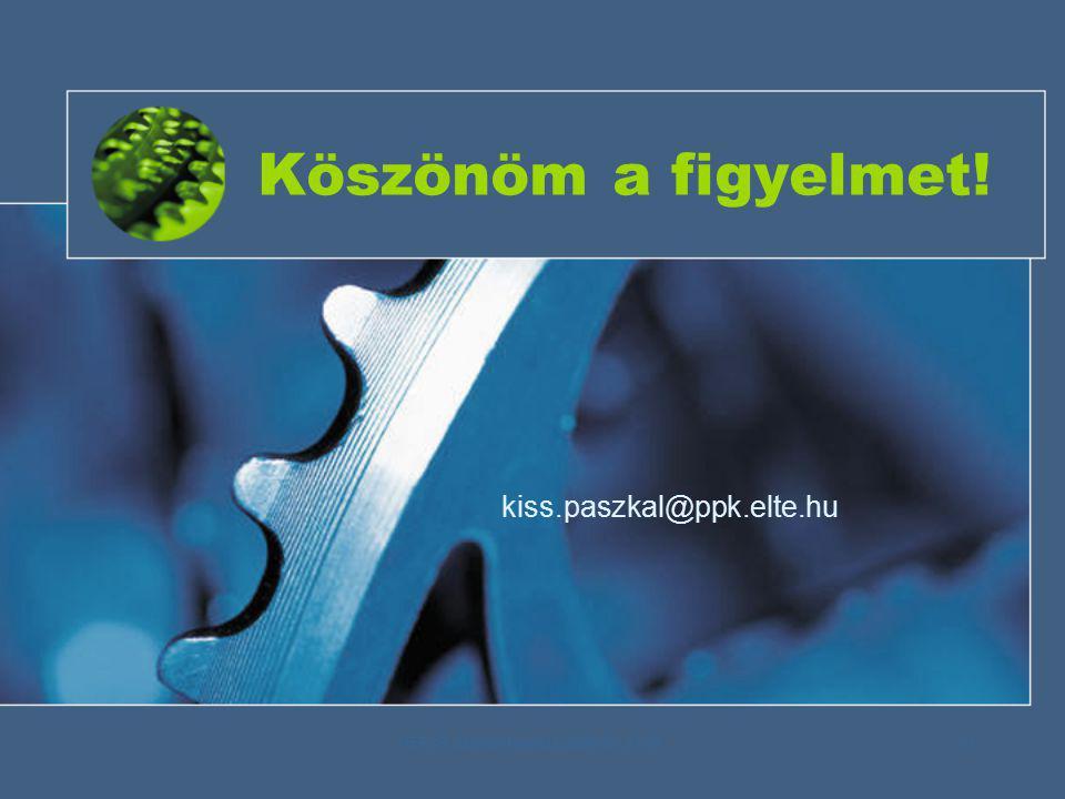 HEFOP Zárókonferencia 2006.09. 27-28.18 Köszönöm a figyelmet! kiss.paszkal@ppk.elte.hu