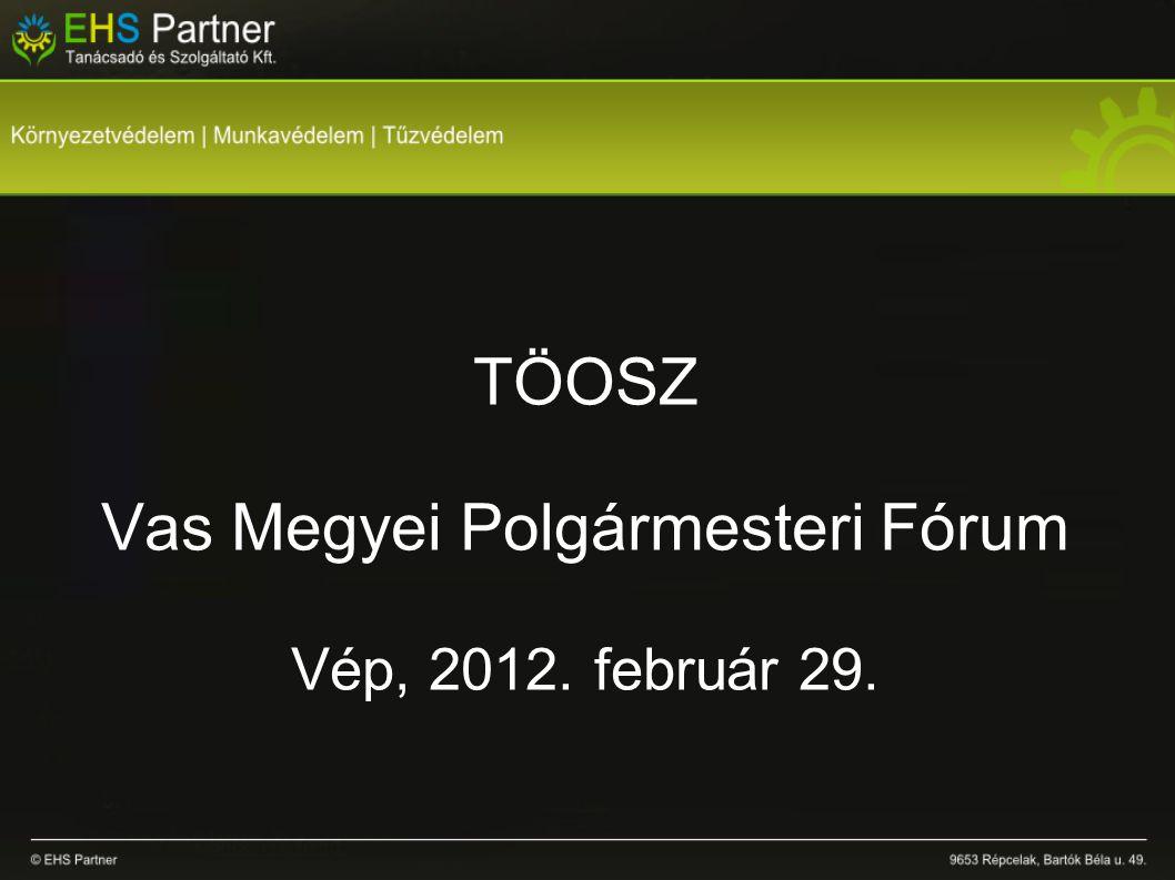 TÖOSZ Vas Megyei Polgármesteri Fórum Vép, 2012. február 29.