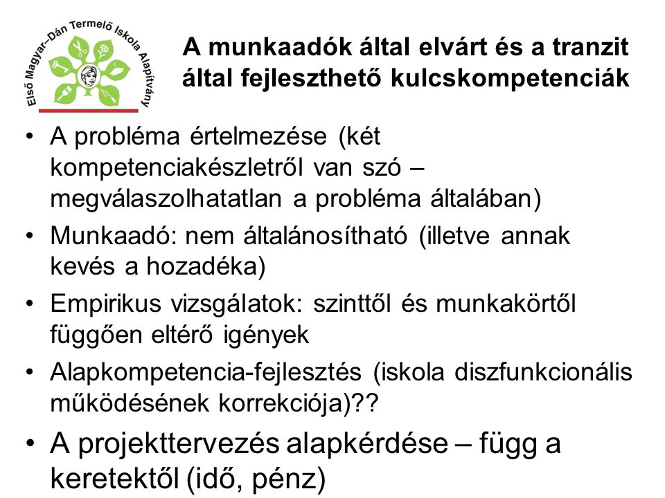 A munkaadók által elvárt és a tranzit által fejleszthető kulcskompetenciák A probléma értelmezése (két kompetenciakészletről van szó – megválaszolhata