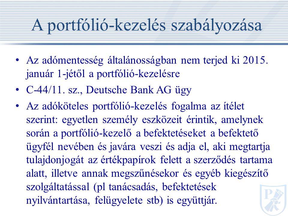 A portfólió-kezelés szabályozása Az adómentesség általánosságban nem terjed ki 2015.