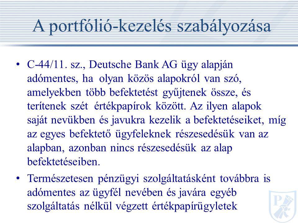 A portfólió-kezelés szabályozása C ‑ 44/11.