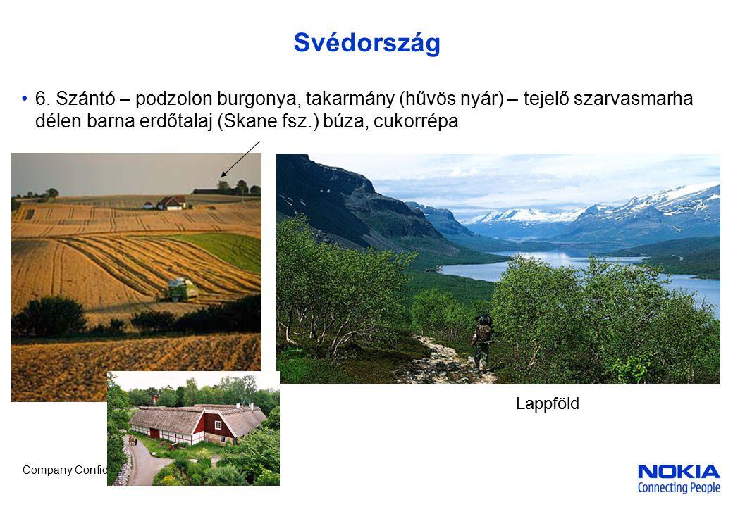 Company Confidential Svédország 6. Szántó – podzolon burgonya, takarmány (hűvös nyár) – tejelő szarvasmarha délen barna erdőtalaj (Skane fsz.) búza, c