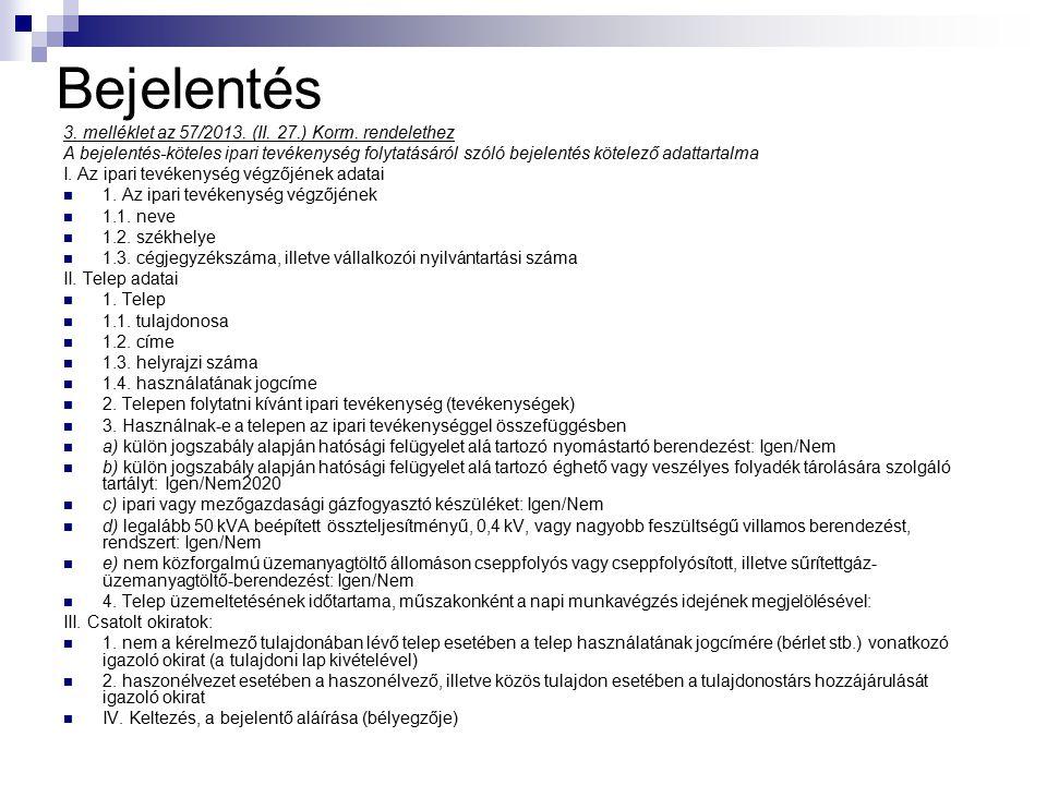 Bejelentés 3. melléklet az 57/2013. (II. 27.) Korm. rendelethez A bejelentés-köteles ipari tevékenység folytatásáról szóló bejelentés kötelező adattar